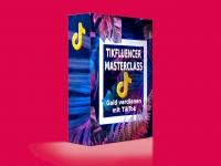 Tikfluencer Masterclass – Geld verdienen mit TikTok